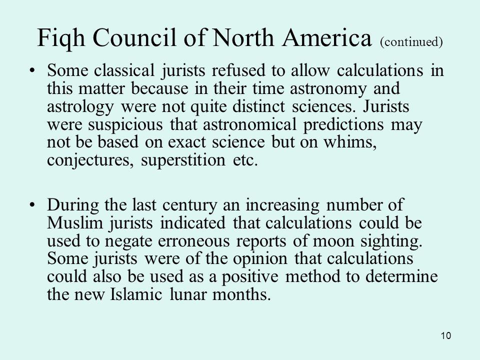 10 Some classical jurists refused to allow calculations in this matter because in their time astronomy and astrology were not quite distinct sciences.