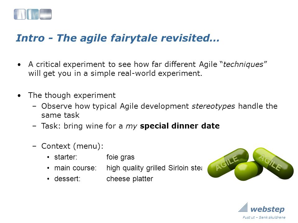 Final remarks What is wrong with Agile practitioner s today.