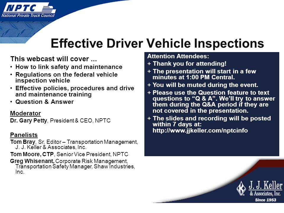 Effective Driver Vehicle Inspections This webcast will cover... How to link safety and maintenance Regulations on the federal vehicle inspection vehic