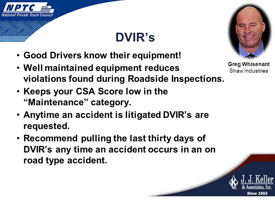 DVIR's Good Drivers know their equipment! Well maintained equipment reduces violations found during Roadside Inspections. Keeps your CSA Score low in