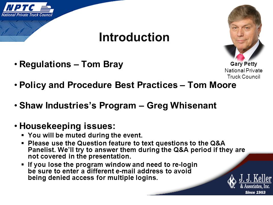 Introduction Regulations – Tom Bray Policy and Procedure Best Practices – Tom Moore Shaw Industries's Program – Greg Whisenant Housekeeping issues: 