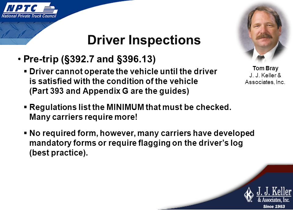 Driver Inspections Enroute:  Only required if vehicle is hauling unsealed cargo or hazardous materials.