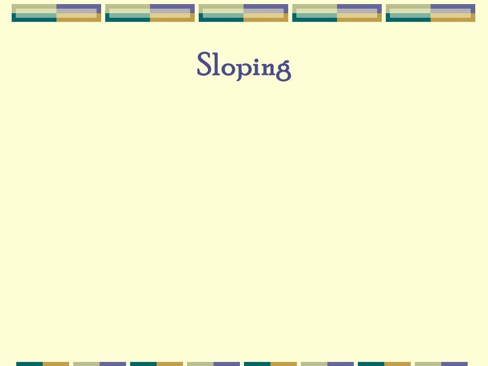 Sloping
