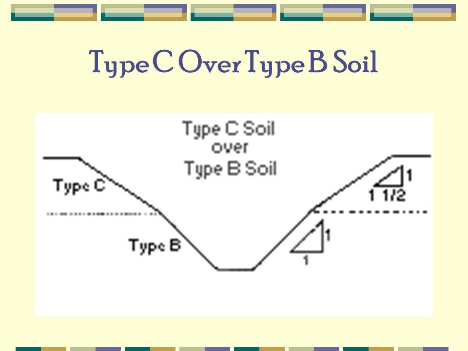 Type C Over Type B Soil