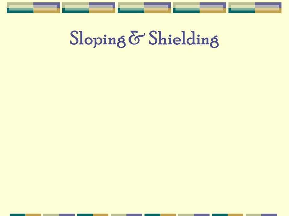Sloping & Shielding