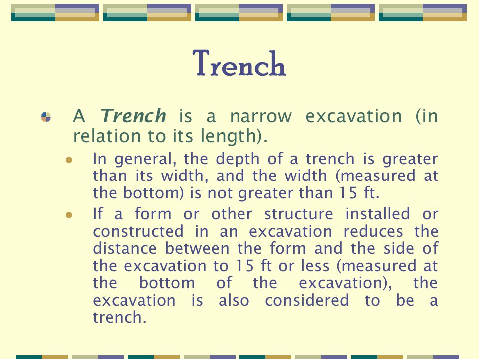 Trench A Trench is a narrow excavation (in relation to its length).