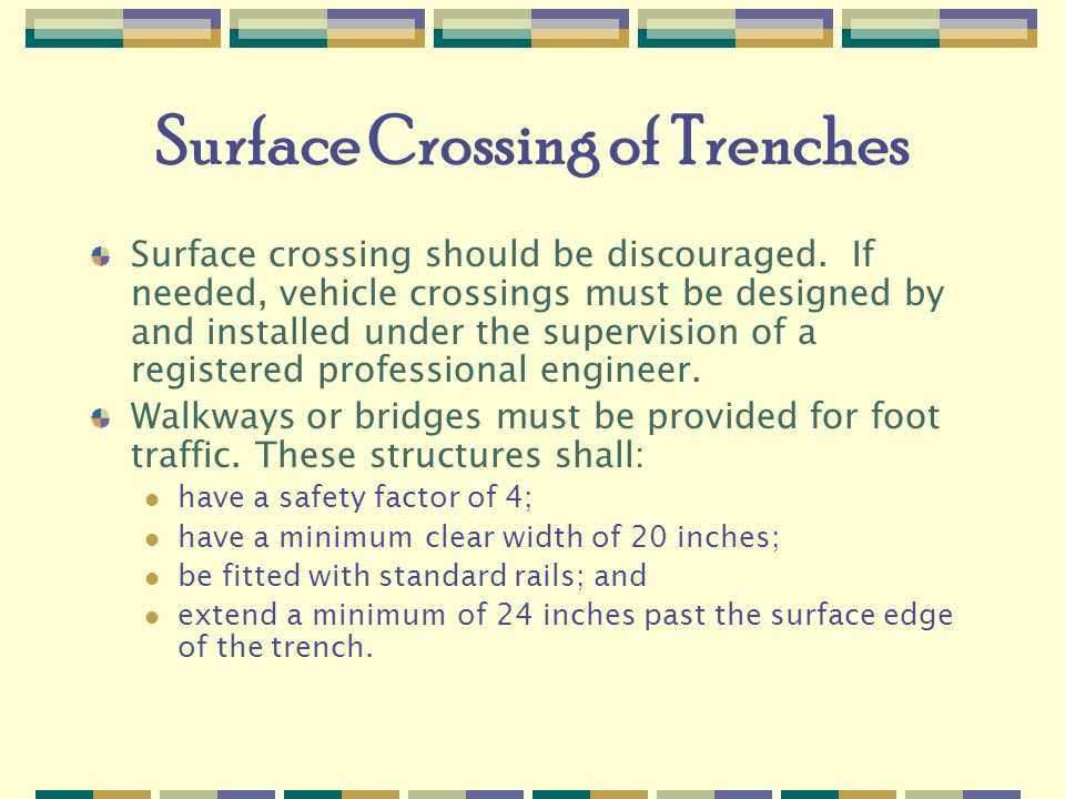 Surface Crossing of Trenches Surface crossing should be discouraged.