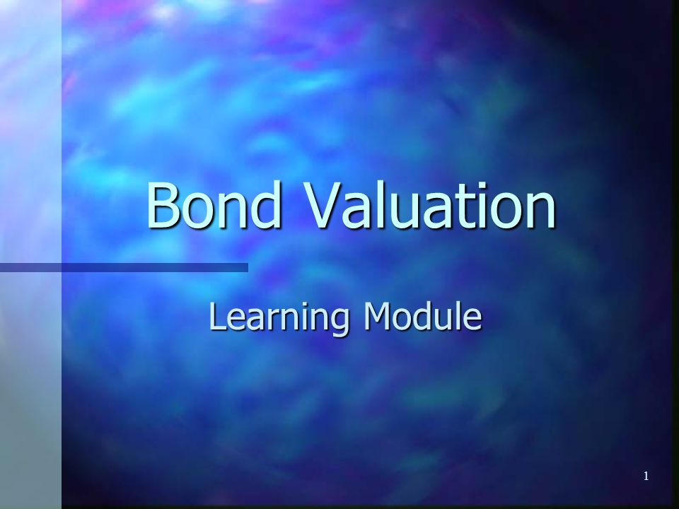 1 Bond Valuation Learning Module