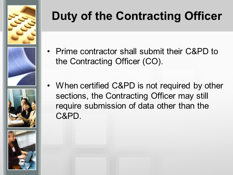 Duty of the Contracting Officer Contracting Officers are limited by the following rules: Reasonable limitations on requests for sales data regarding commercial items.
