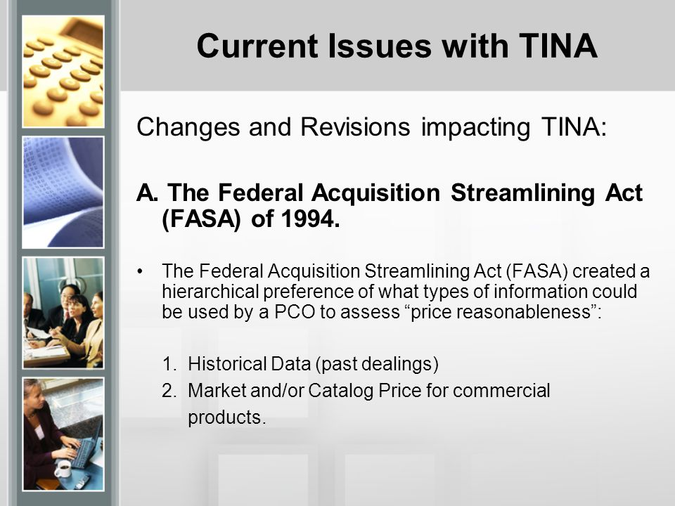 Current Issues with TINA Changes and Revisions impacting TINA: A.