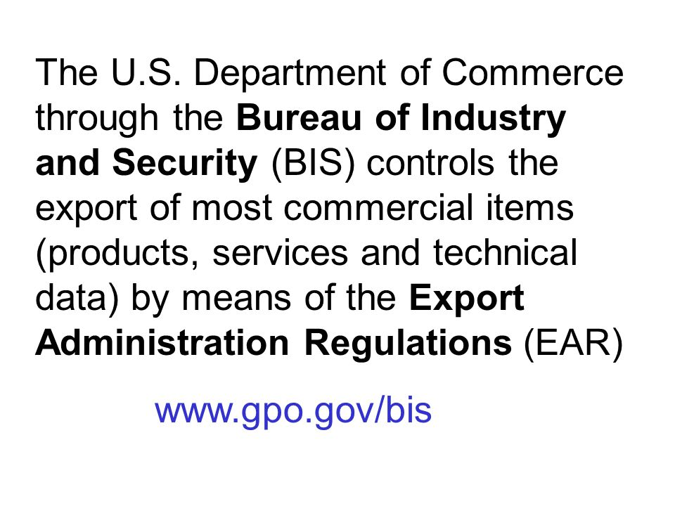 Other agencies regulate more specialized exports, e.g., the U.S.