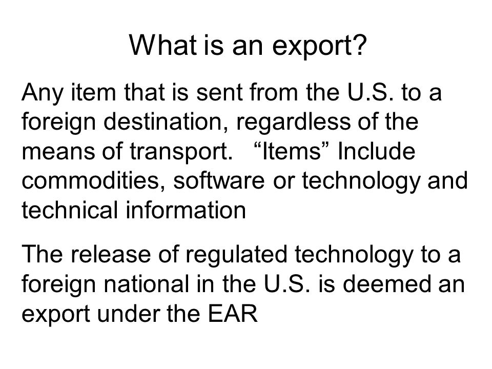 What is an export. Any item that is sent from the U.S.