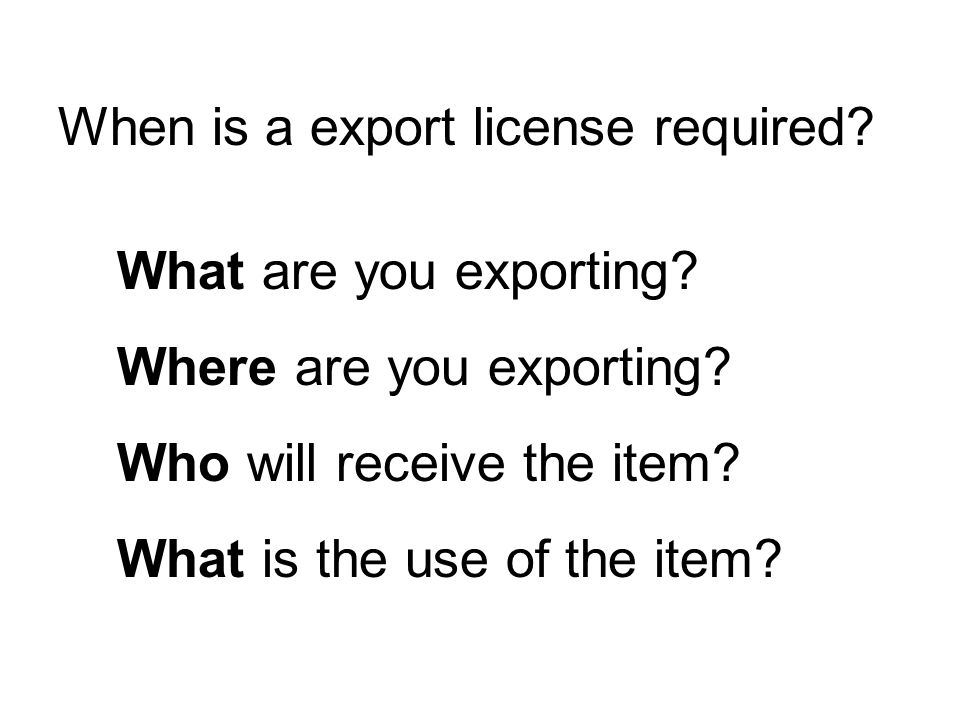 What are you exporting.Does the item have a specific Export Control Classification Number (ECCN).