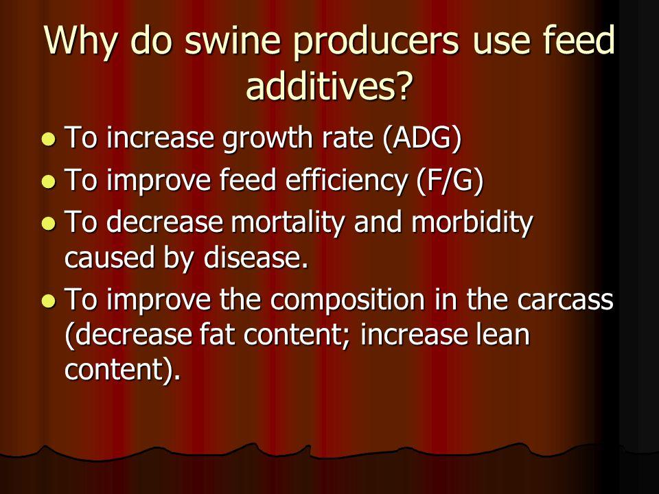Why do swine producers use feed additives.