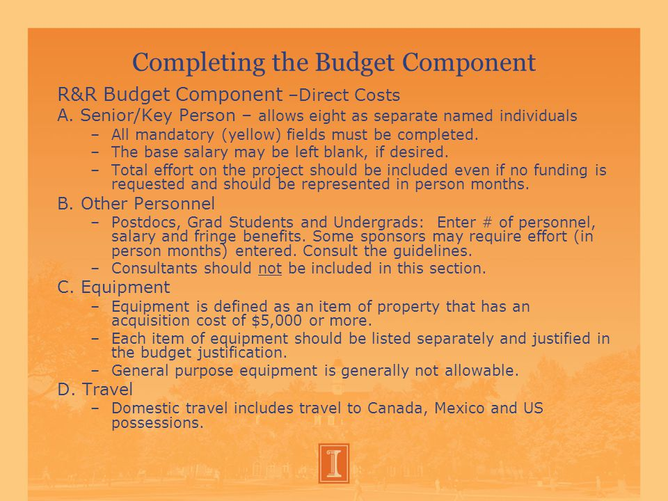 Completing the Budget Component R&R Budget Component –Direct Costs A.