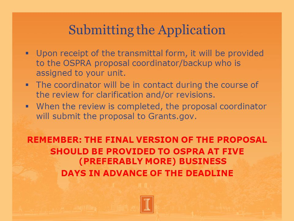 Submitting the Application  Upon receipt of the transmittal form, it will be provided to the OSPRA proposal coordinator/backup who is assigned to your unit.