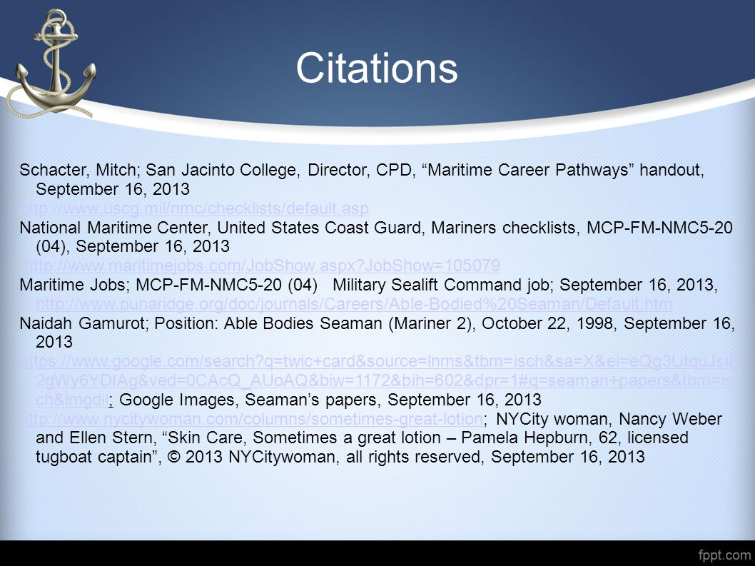"Citations Schacter, Mitch; San Jacinto College, Director, CPD, ""Maritime Career Pathways"" handout, September 16, 2013 http://www.uscg.mil/nmc/checklis"