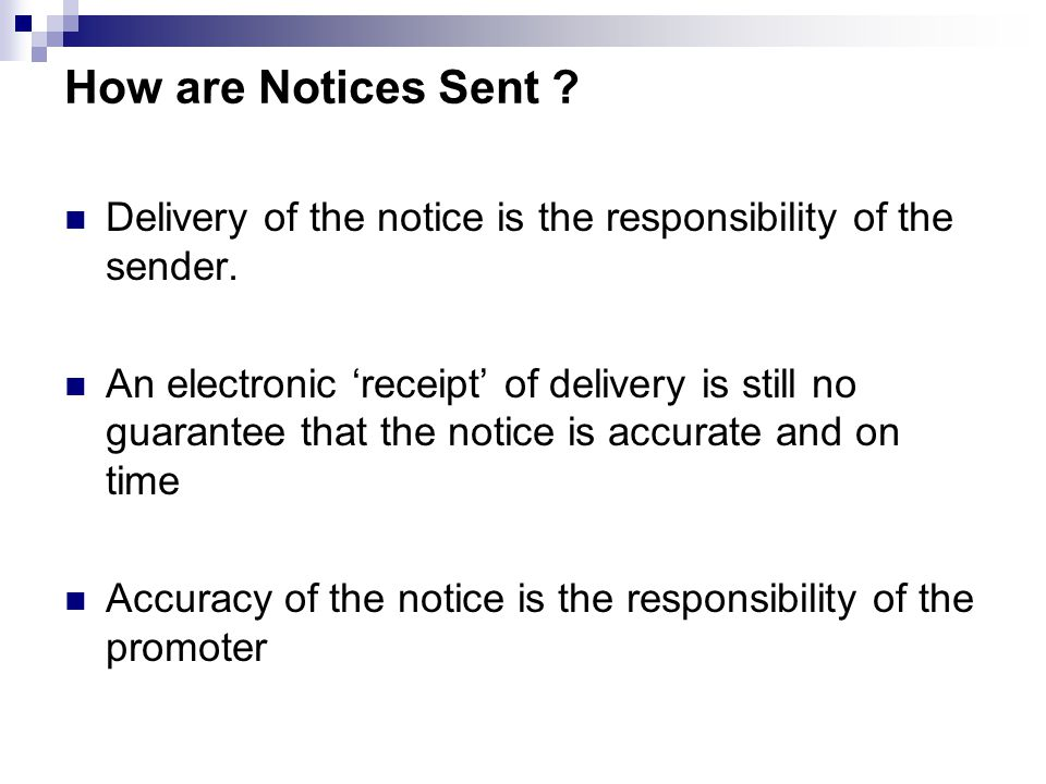 How are Notices Sent . Delivery of the notice is the responsibility of the sender.