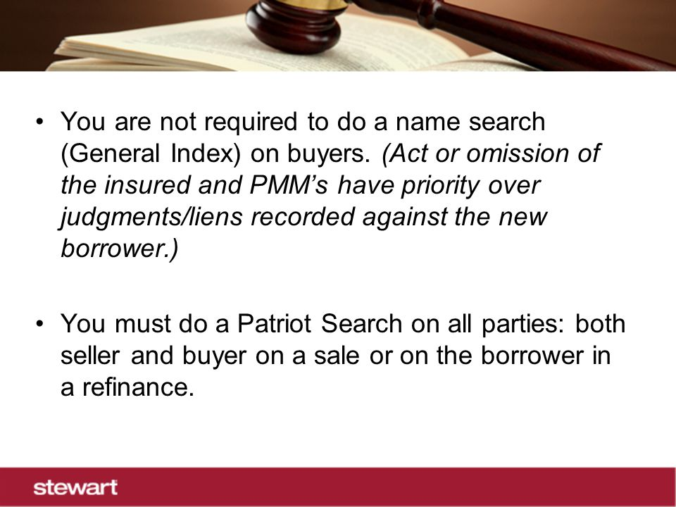 You are not required to do a name search (General Index) on buyers.