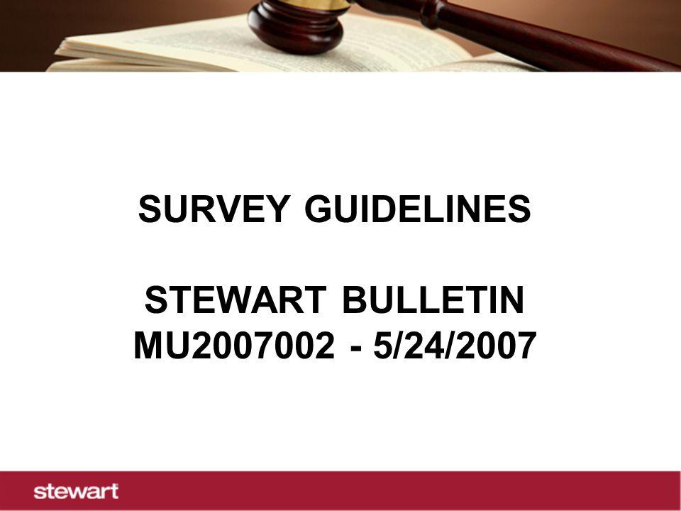 SURVEY GUIDELINES STEWART BULLETIN MU2007002 - 5/24/2007