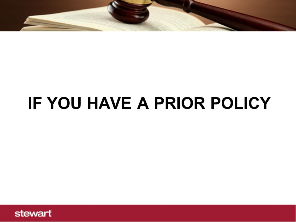 IF YOU HAVE A PRIOR POLICY