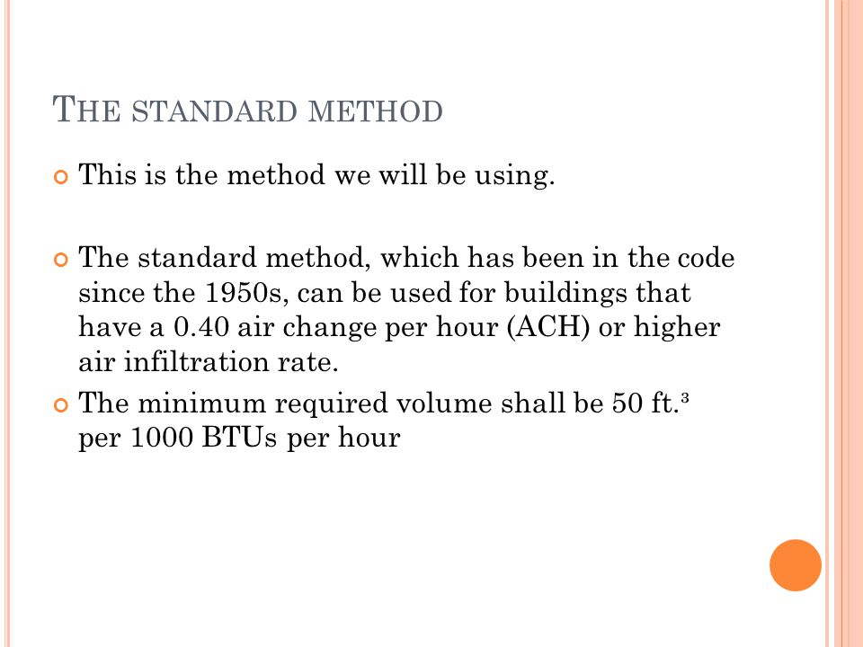 T HE STANDARD METHOD This is the method we will be using.