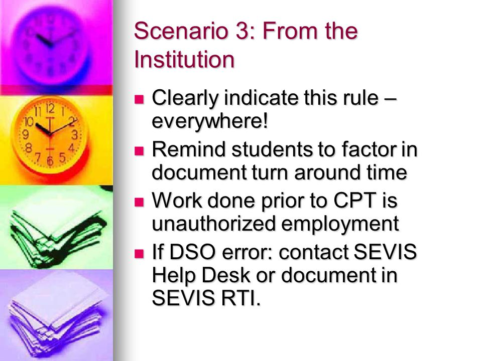 Scenario 3: From the Institution Clearly indicate this rule – everywhere! Clearly indicate this rule – everywhere! Remind students to factor in docume