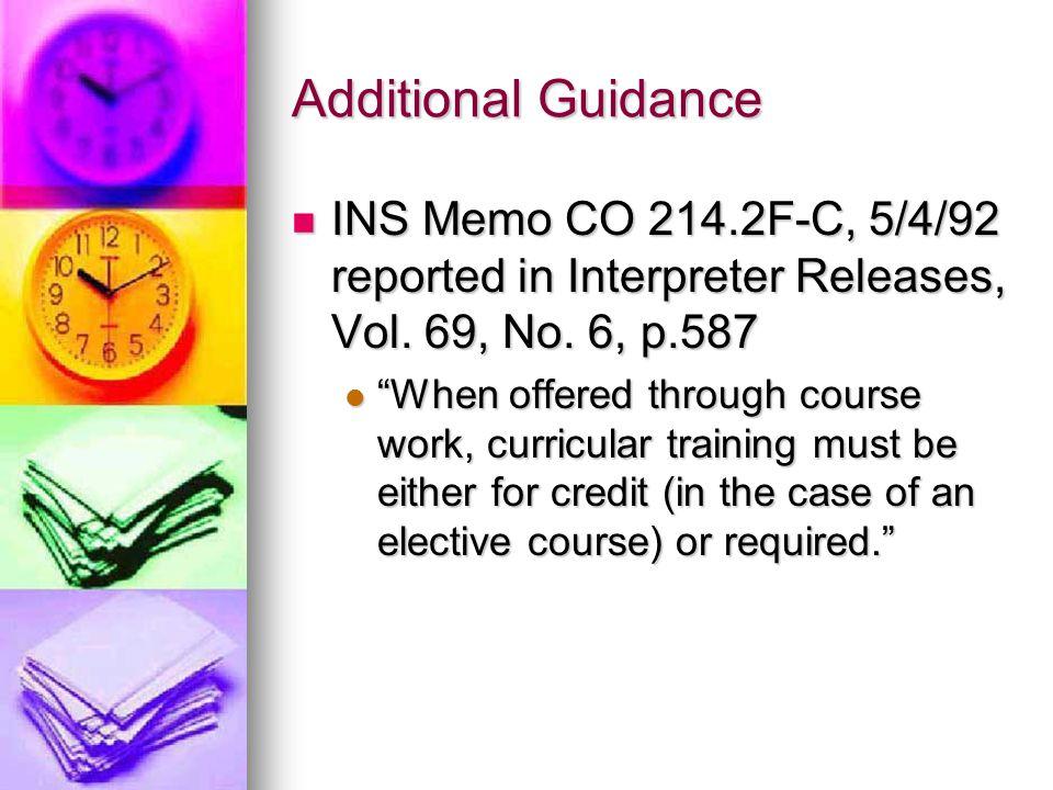 Additional Guidance INS Memo CO 214.2F-C, 5/4/92 reported in Interpreter Releases, Vol.