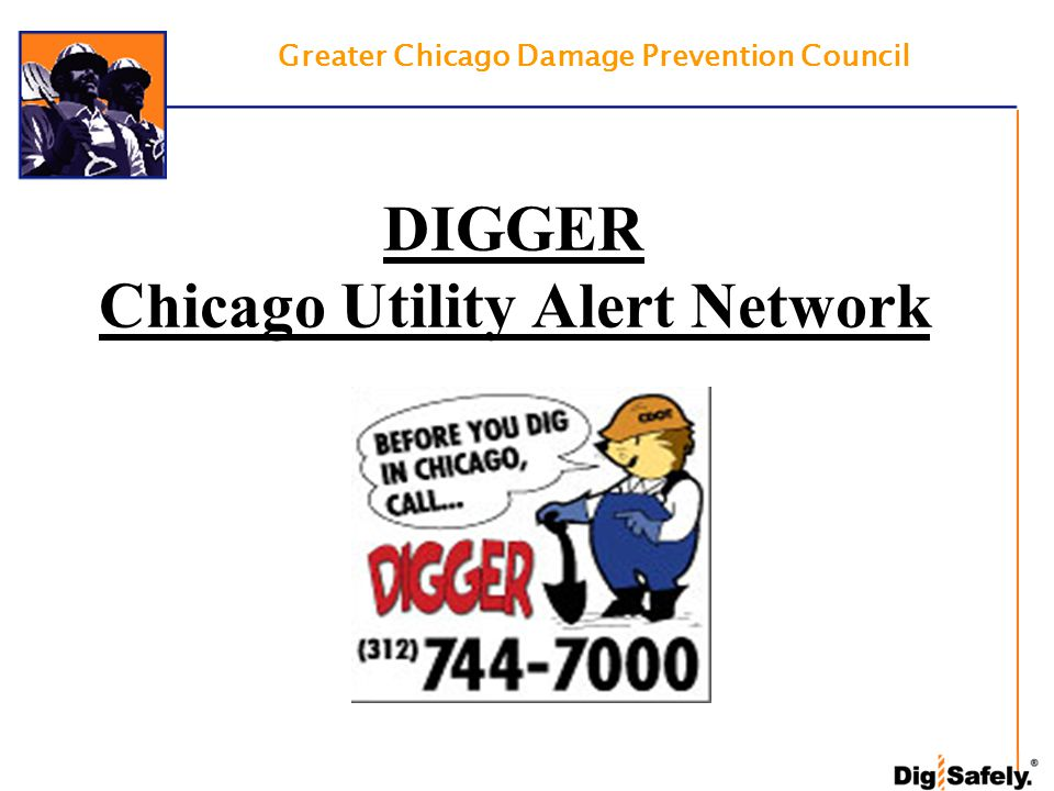 DIGGER Chicago Utility Alert Network Greater Chicago Damage Prevention Council