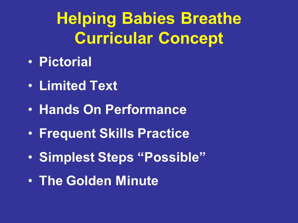 "Helping Babies Breathe Curricular Concept Pictorial Limited Text Hands On Performance Frequent Skills Practice Simplest Steps ""Possible"" The Golden Mi"