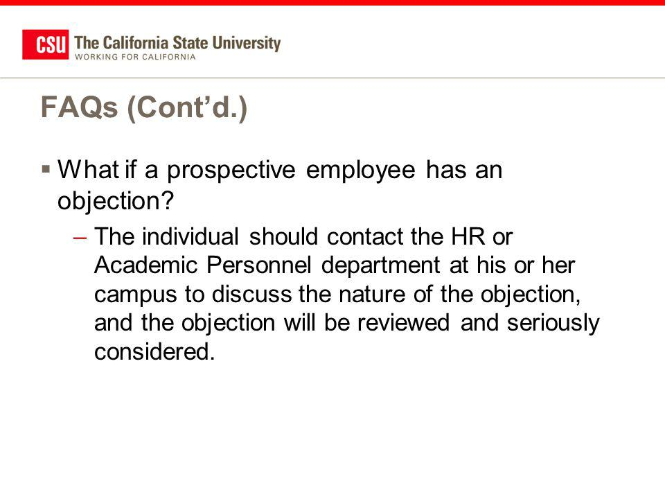 FAQs (Cont'd.)  What if a prospective employee has an objection.