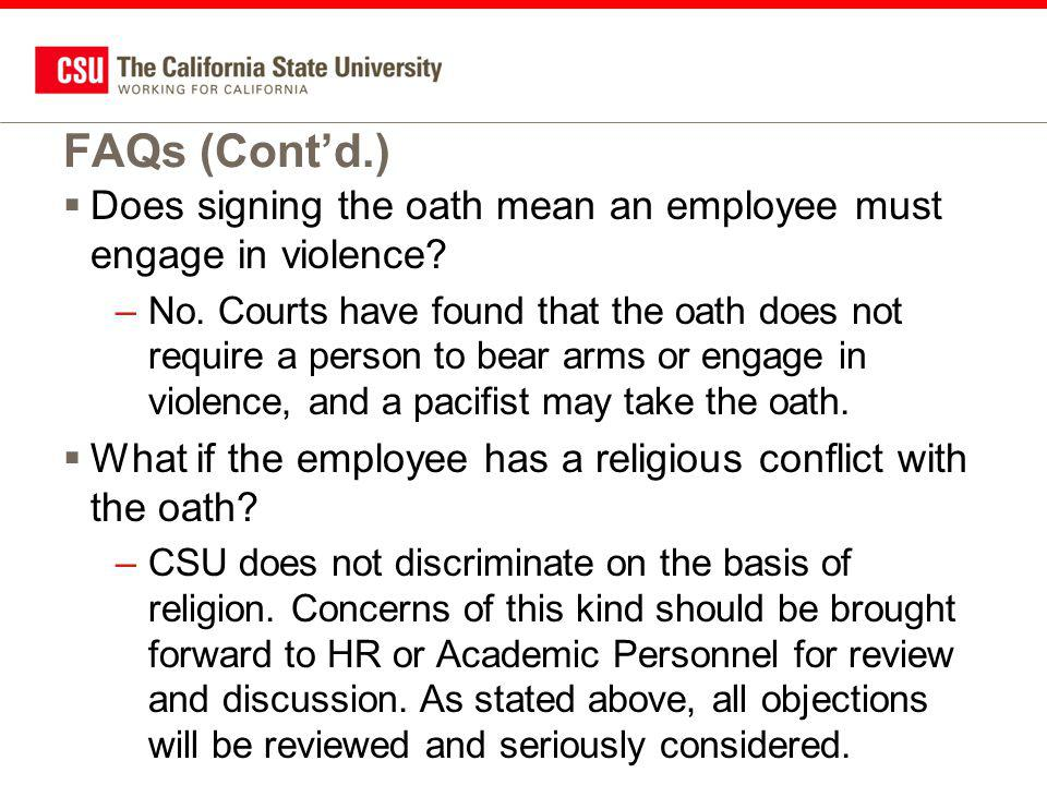 FAQs (Cont'd.)  Does signing the oath mean an employee must engage in violence.