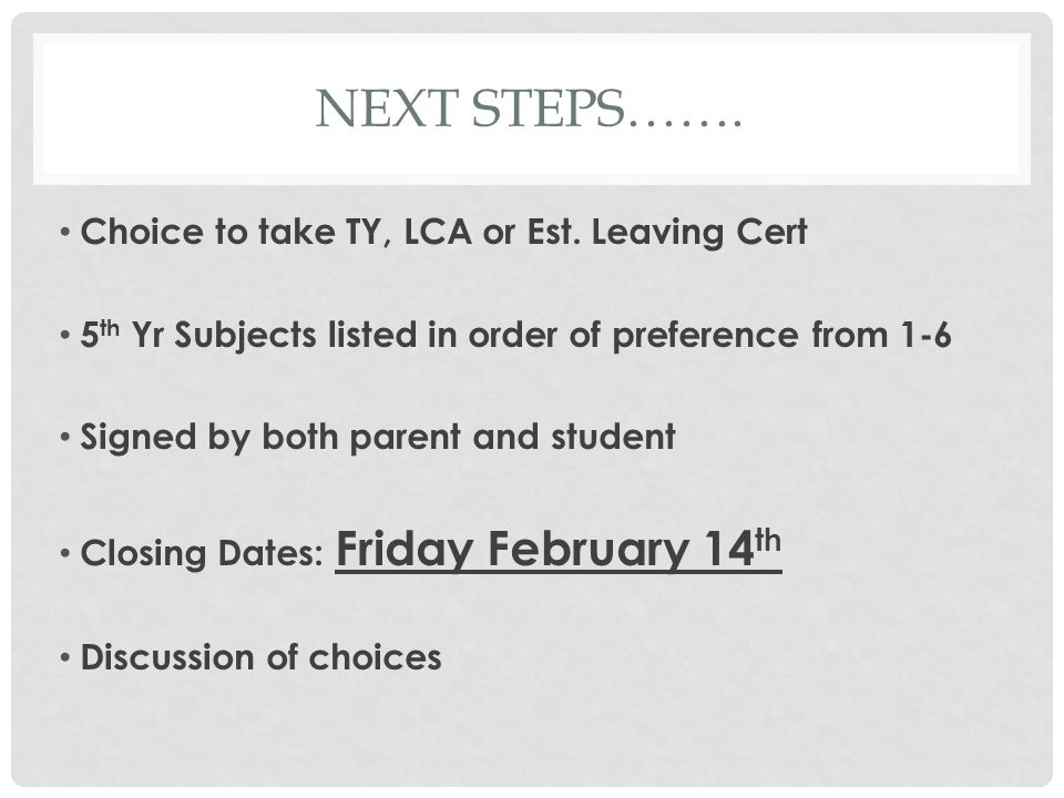 NEXT STEPS……. Choice to take TY, LCA or Est.