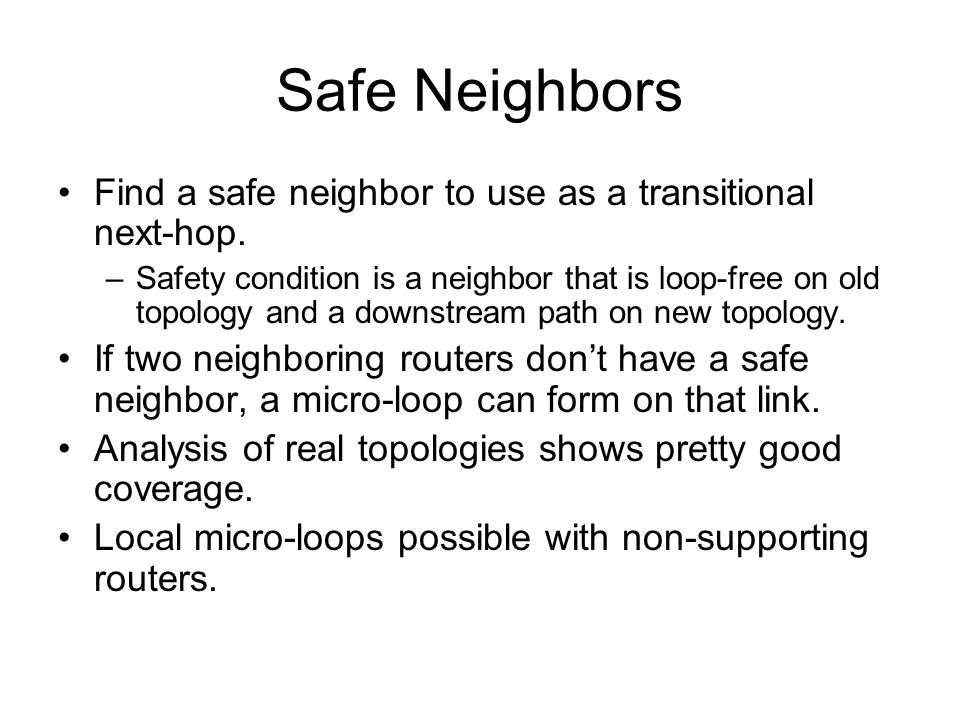 Safe Neighbors Find a safe neighbor to use as a transitional next-hop.