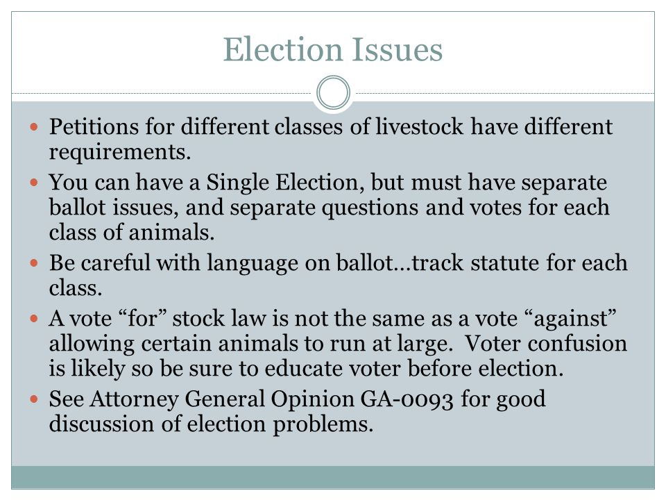 Election Issues Petitions for different classes of livestock have different requirements. You can have a Single Election, but must have separate ballo