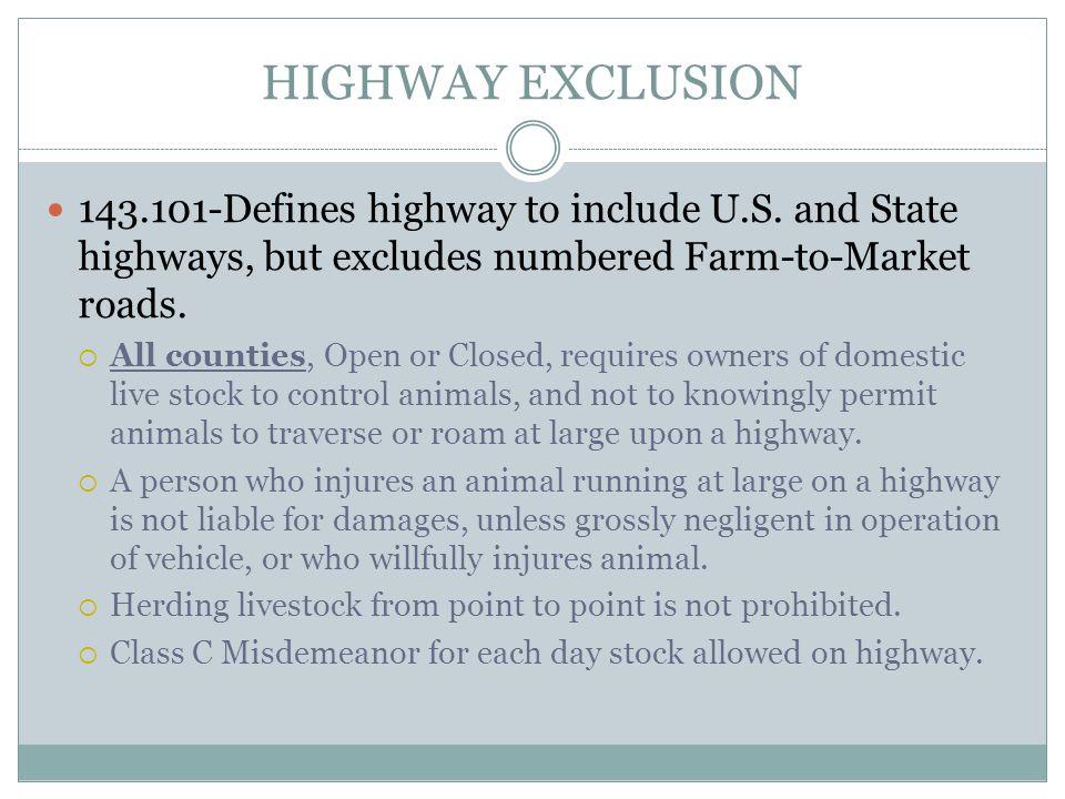 HIGHWAY EXCLUSION 143.101-Defines highway to include U.S.