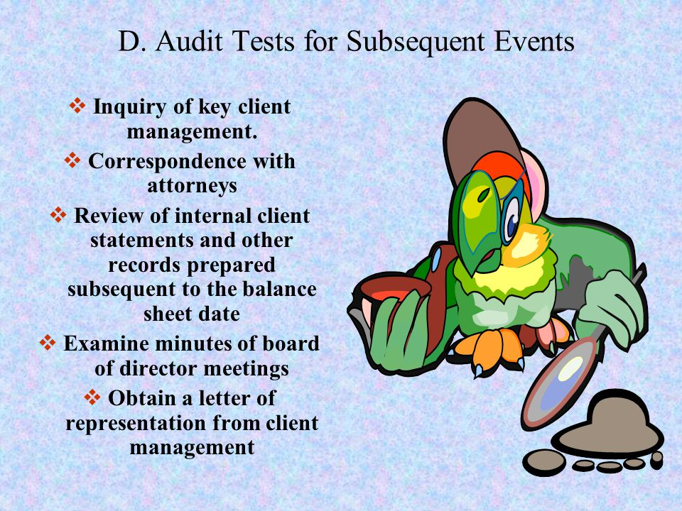 D.Audit Tests for Subsequent Events  Inquiry of key client management.