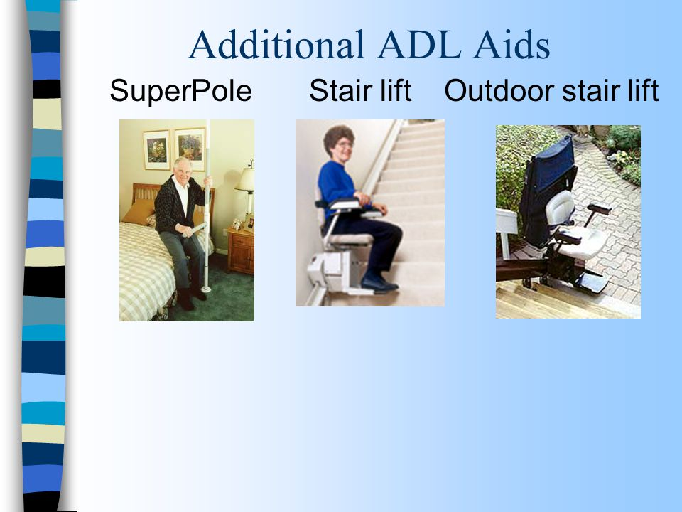 Additional ADL Aids SuperPole Stair lift Outdoor stair lift