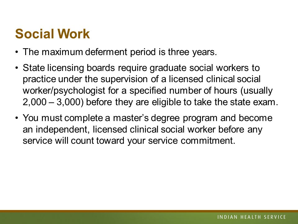 Social Work The maximum deferment period is three years.
