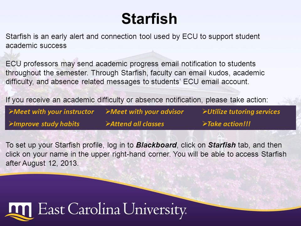 Starfish Starfish is an early alert and connection tool used by ECU to support student academic success ECU professors may send academic progress emai