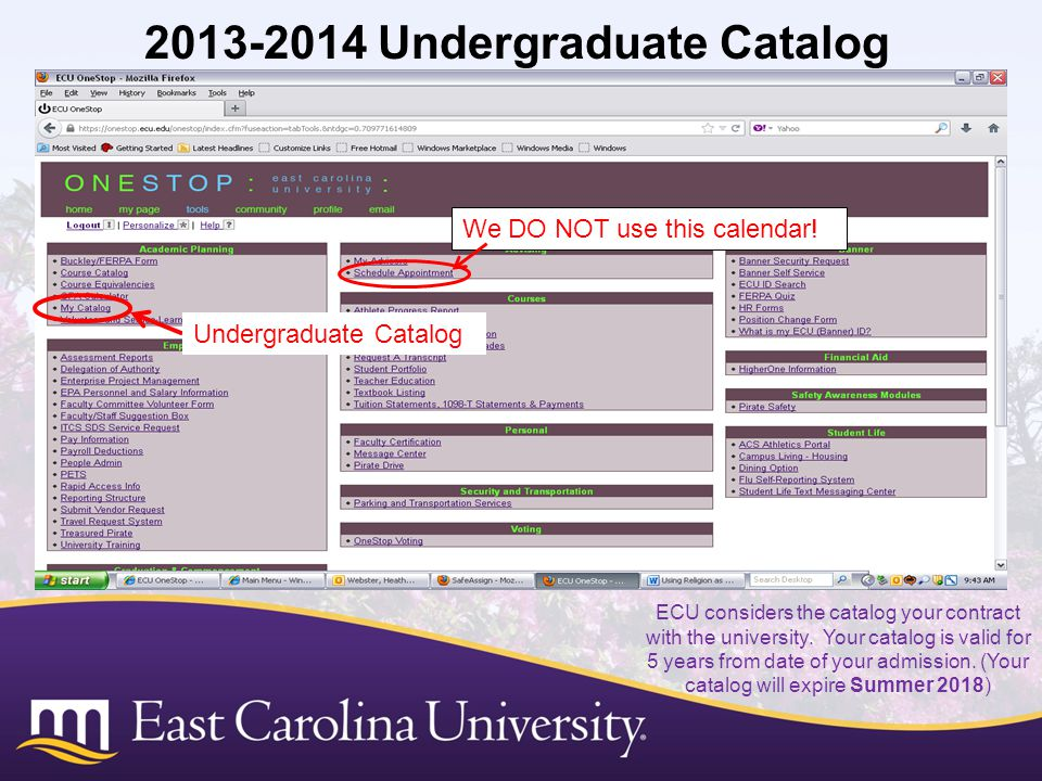 2013-2014 Undergraduate Catalog ECU considers the catalog your contract with the university. Your catalog is valid for 5 years from date of your admis