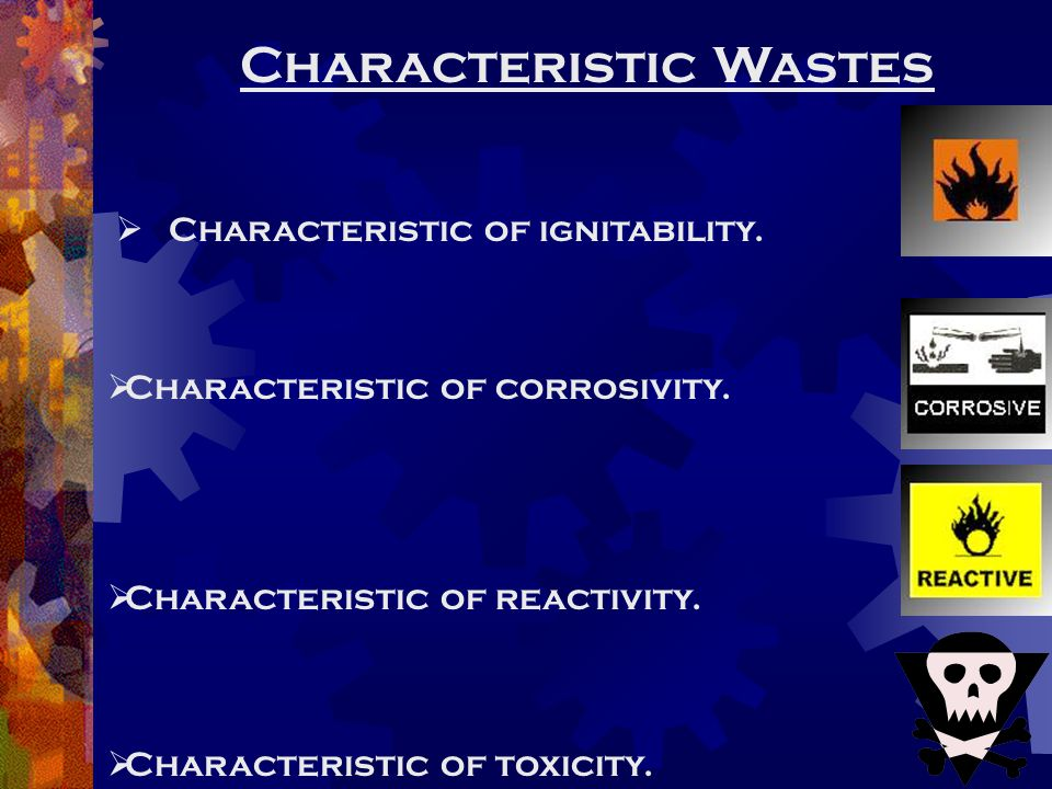Characteristic of Ignitibility  Wastes exhibit this characteristic if… It is a liquid(other than an aqueous solution containing less than 24% alcohol, and has a flash point less than 140 degrees f.