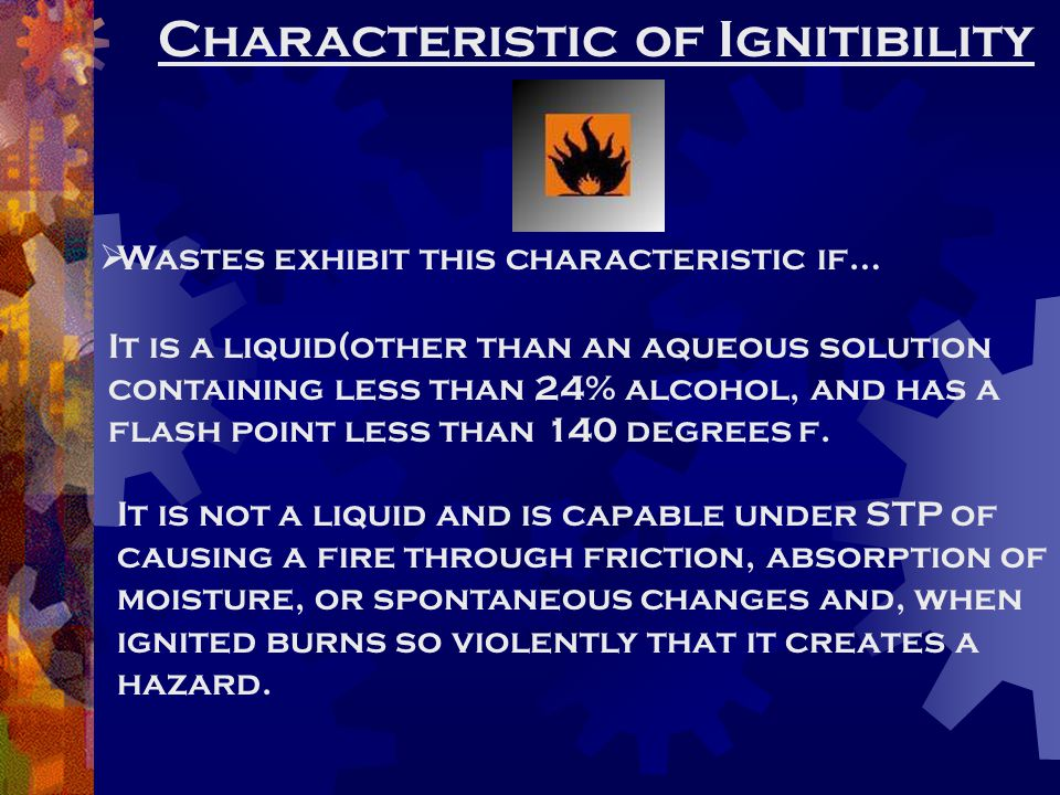 Ignitability (continued) It is a ignitable compressed gas as defined in 49 CFR 173.300.