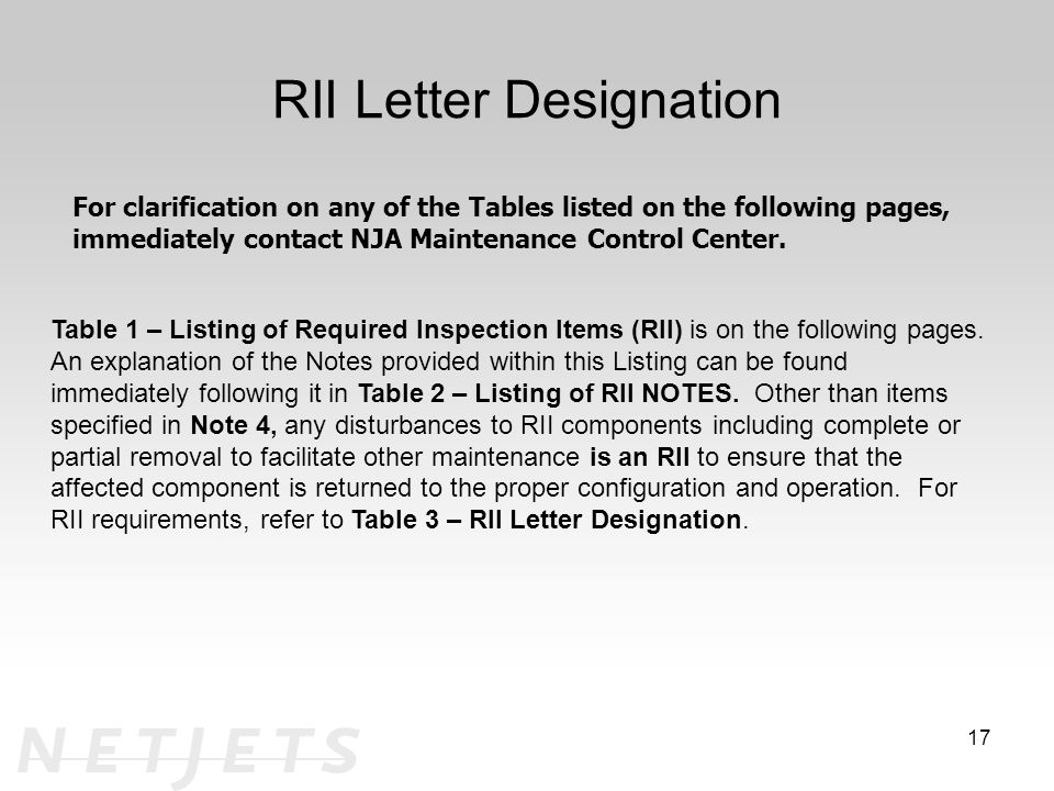 RII Letter Designation 17 For clarification on any of the Tables listed on the following pages, immediately contact NJA Maintenance Control Center.
