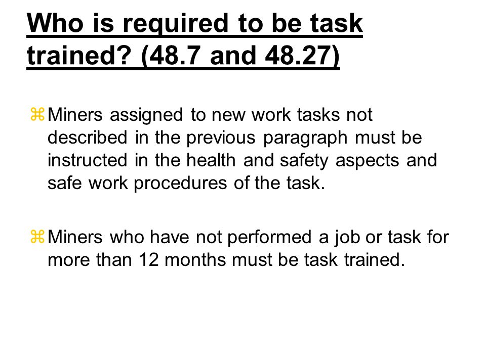 Who is required to be task trained.