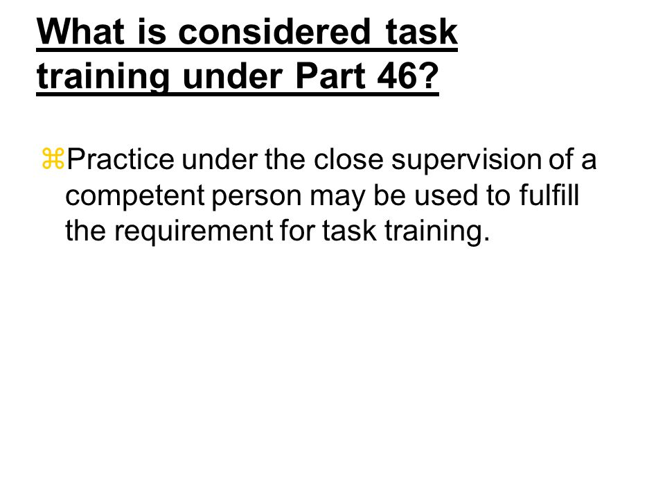 What is considered task training under Part 46.