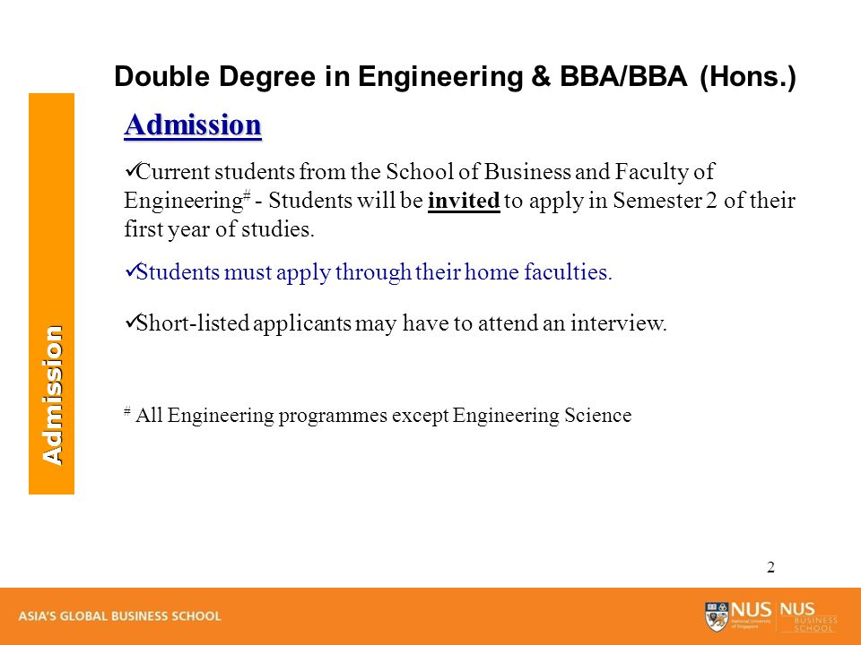 2 Double Degree in Engineering & BBA/BBA (Hons.) Admission Current students from the School of Business and Faculty of Engineering # - Students will be invited to apply in Semester 2 of their first year of studies.