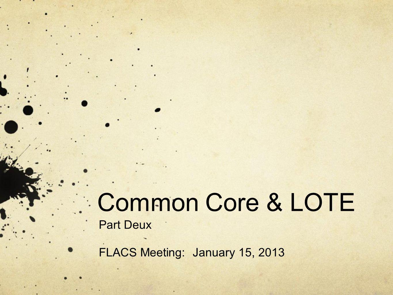 Common Core & LOTE Part Deux FLACS Meeting: January 15, 2013