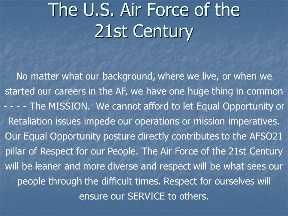 The Air Force is committed to providing a work environment where military members and civilian employees are treated with respect and dignity.