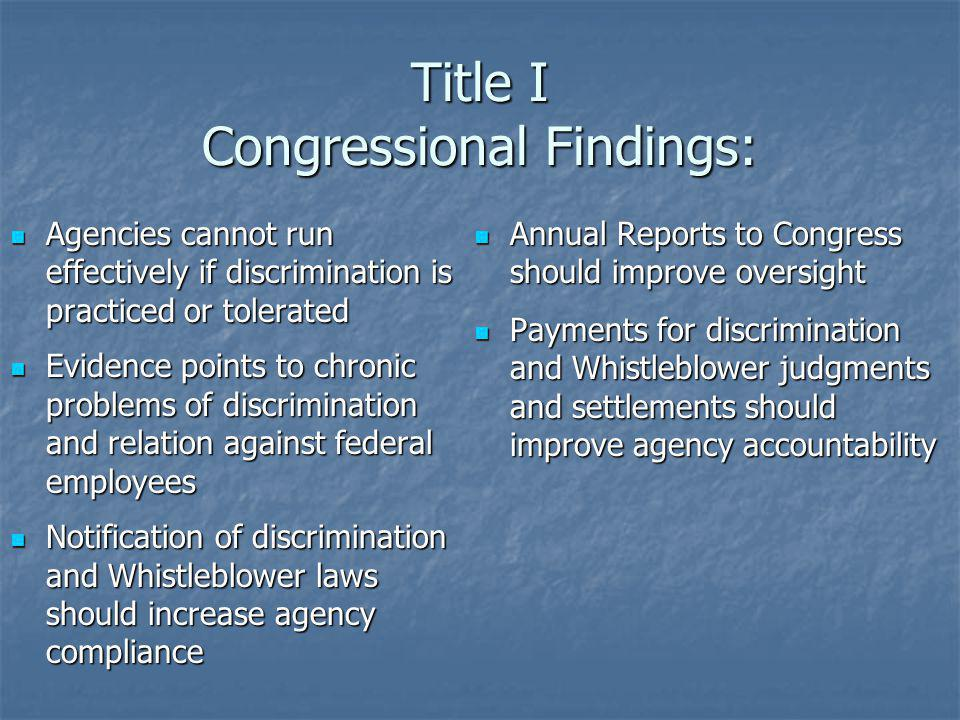 Title II-Requirements Reimbursement Requirements: Federal agency must reimburse the Judgment Fund of the Treasury for any Federal district court judgments, awards, and compromise settlements made to Federal employees, former Federal employees or applicants as a result of violations or alleged violations of Federal discrimination laws, Whistleblower protection laws and/or retaliation claims arising from the assertion of rights under these laws.